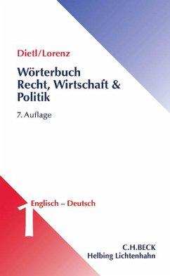 Wörterbuch für Recht, Wirtschaft und Politik Teil I: Englisch-Deutsch - Dietl, Clara-Erika; Lorenz, Egon