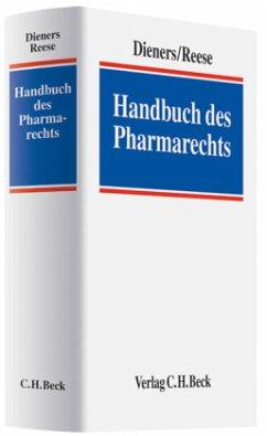 Handbuch des Pharmarechts - Dieners, Peter; Reese, Ulrich