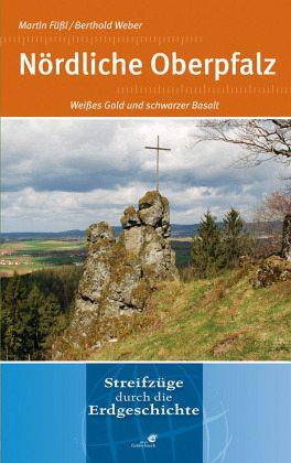 Nördliche Oberpfalz - Füßl, Martin; Weber, Berthold