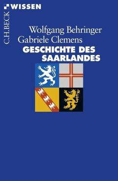 Geschichte des Saarlandes - Behringer, Wolfgang; Clemens, Gabriele