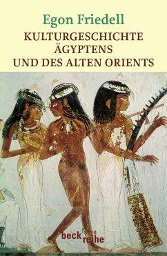 Kulturgeschichte Ägyptens und des Alten Orients - Friedell, Egon
