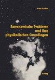 Astronomische Probleme und ihre physikalischen Grundlagen