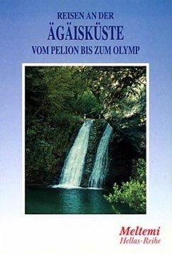 Reisen an der Ägäisküste vom Pelion bis zum Olymp