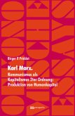 Karl Marx. Kommunismus als Kapitalismus 2ter Ordnung: Produktion von Humankapital