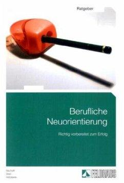 Berufliche Neuorientierung - Richtig vorbereite...