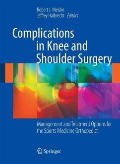 Complications in Knee and Shoulder Surgery - Meislin, Robert J. / Halbrecht, Jeffrey (ed.)