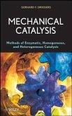 Mechanical Catalysis: Methods of Enzymatic, Homogeneous, and Heterogeneous Catalysis