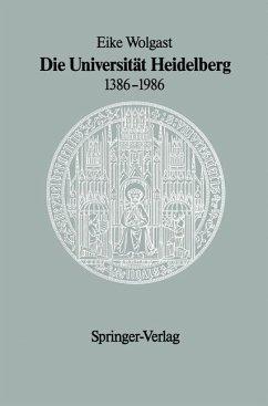 Die Universität Heidelberg 1386-1986 - Wolgast, Eike