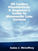 Wi Leahre Plautdietsch: A Beginner's Guide to Mennonite Low German