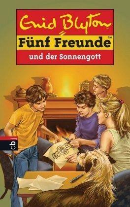 Fünf Freunde und der Sonnengott / Fünf Freunde Bd.57 - Blyton, Enid