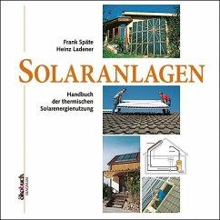 Solaranlagen - Ladener, Heinz; Späte, Frank