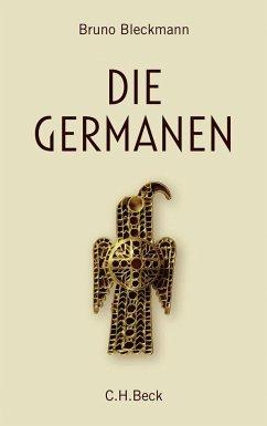 Die Germanen - Bleckmann, Bruno