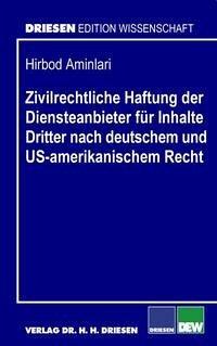 Zivilrechtliche Haftung der Diensteanbieter für Inhalte Dritter nach deutschem und US-amerikanischem Recht