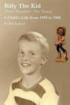 Billy the Kid (from Houston-Not Texas): A Child's Life from 1950 to 1960