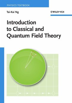 Introduction to Classical and Quantum Field Theory - Ng, Tai-Kai