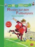 Rivalen auf dem Fußballplatz / Erst ich ein Stück, dann du Bd.8