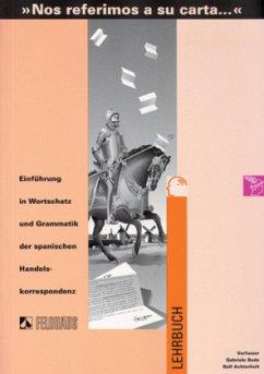 Lehrbuch / 'Nos referimos a su carta . . .' - Bode, Gabriele; Achterholt, Ralf