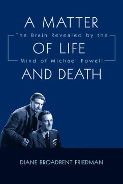 A Matter of Life and Death: The Brain Revealed by the Mind of Michael Powell