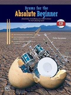Drums for the Absolute Beginner: Absolutely Everything You Need to Know to Start Playing Now!, Book & CD