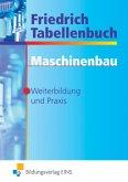 Maschinenbau, Weiterbildung und Praxis / Friedrich Tabellenbuch