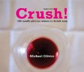 Crush!: 100 South African Wines to Drink Now: Issue One