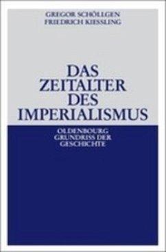 Das Zeitalter des Imperialismus - Schöllgen, Gregor; Kießling, Friedrich