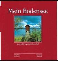 Mein Bodensee - Maier von Baden, Otto J; Bodman, Wilderich von; Stadler, Anton