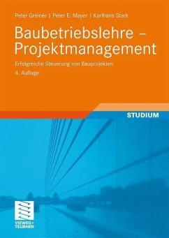 Baubetriebslehre - Projektmanagement - Greiner, Peter; Mayer, Peter E.; Stark, Karlhans