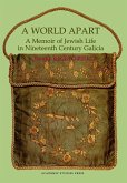 A World Apart. a Memoir of Jewish Life in Nineteenth Century Galicia