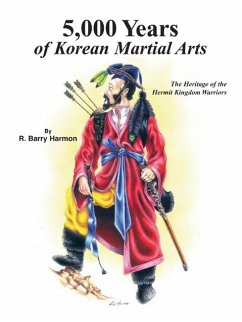 5,000 Years of Korean Martial Arts: The Heritage of the Hermit Kingdom Warriors - Harmon, R. Barry