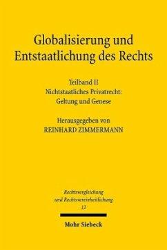 Globalisierung und Entstaatlichung des Rechts. Teilband 2