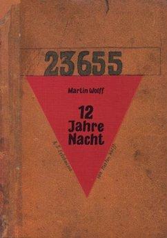 12 Jahre Nacht - Wolff, Martin