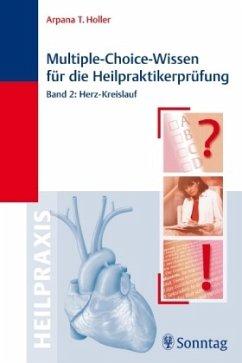 Herz-Kreislauf / Multiple-Choice-Wissen für die Heilpraktikerprüfung Bd.2 - Holler, Arpana Tj.
