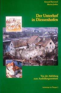 Der Unterhof in Diessenhofen. Von der Adelsburg zum Ausbildungszentrum