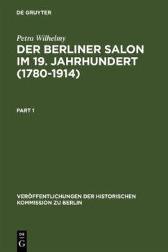 Der Berliner Salon im 19. Jahrhundert (1780-1914) - Wilhelmy, Petra