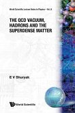 Qcd Vacuum, Hadrons And Superdense Matter, The