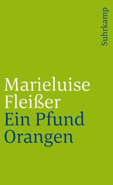 Ein Pfund Orangen - Fleißer, Marieluise