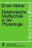 Elektronische Meßtechnik in der Physiologie