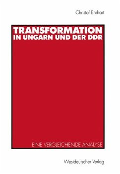 Transformation in Ungarn und der DDR - Ehrhart, Christof