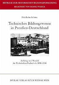Technisches Bildungswesen in Preußen-Deutschland - Schütte, Friedhelm