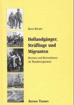 Hollandgänger, Sträflinge und Migranten