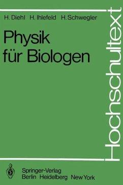 Physik für Biologen - Diehl, H.;Ihlefeld, H.;Schwegler, H.