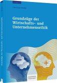Grundzüge der Wirtschafts- und Unternehmensethik