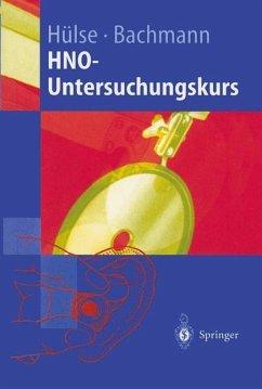 HNO-Untersuchungskurs - Hülse, Manfred; Bachmann, Walter