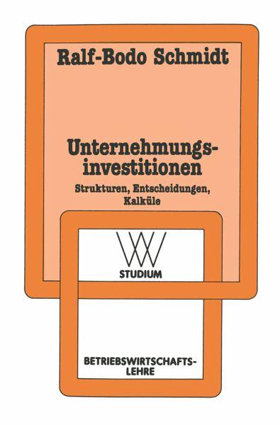 unternehmungsinvestitionen von ralf bodo schmidt fachbuch. Black Bedroom Furniture Sets. Home Design Ideas