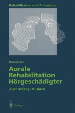 Aurale Rehabilitation Hörgeschädigter - Ding, Herbert