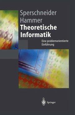 Theoretische Informatik - Sperschneider, Volker; Hammer, Barbara