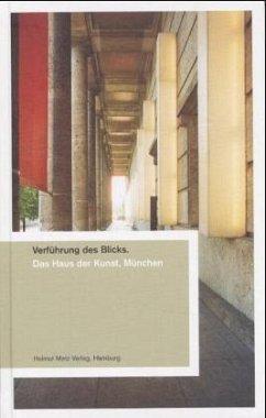 Verführung des Blicks. Das Haus der Kunst, München