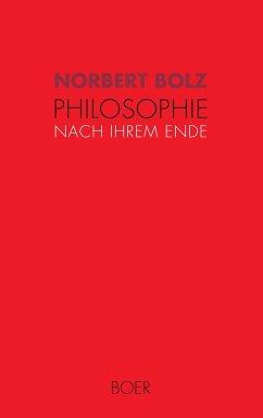 Philosophie nach ihrem Ende