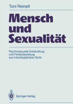 Mensch und Sexualität - Reinelt, Toni